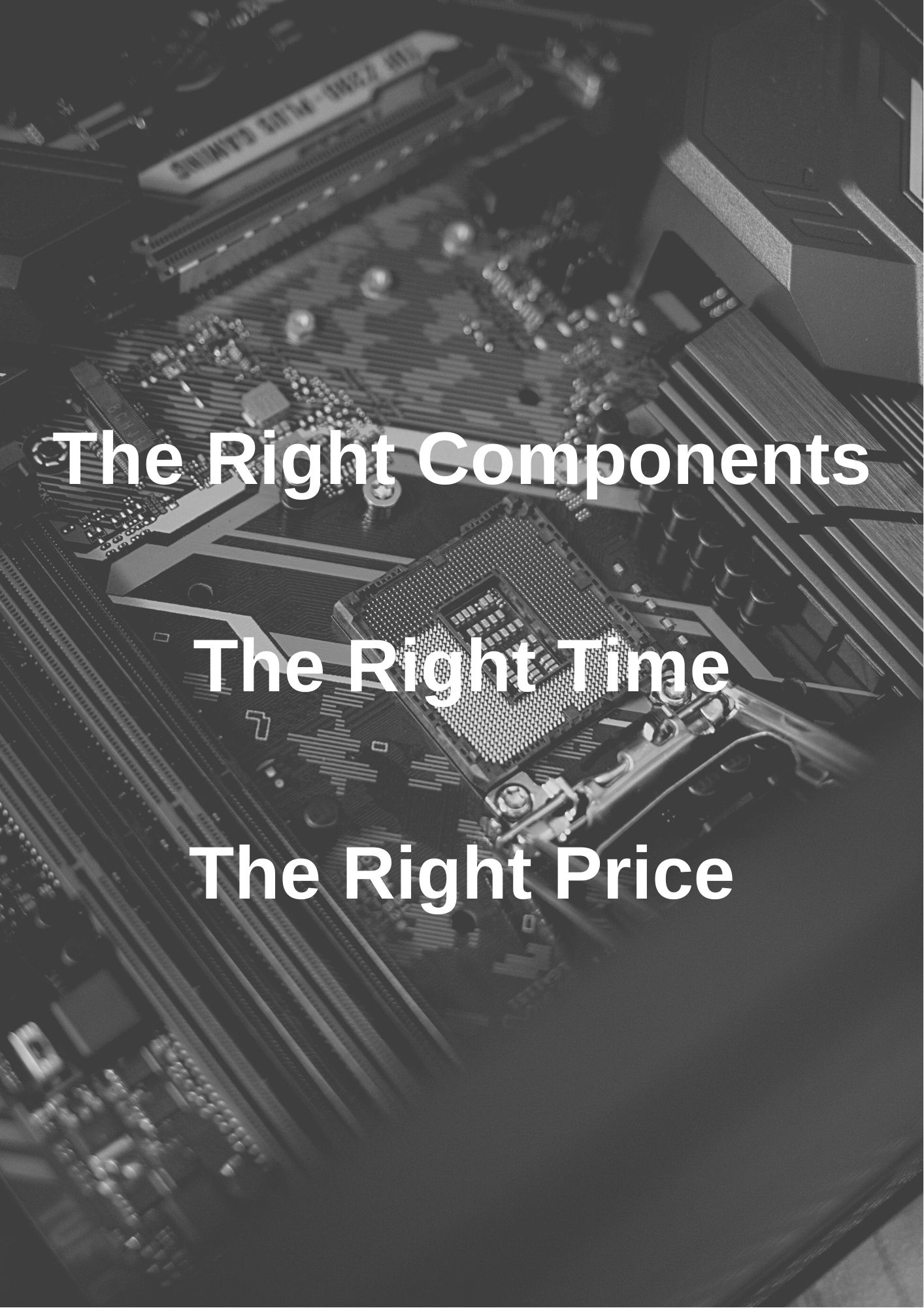 The Right Components The Right Time The Right Price (1)